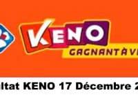 Résultat KENO 17 Décembre 2020 tirage midi et soir