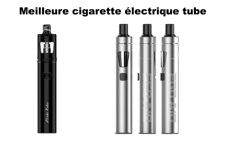 Meilleure Cigarette électrique tube