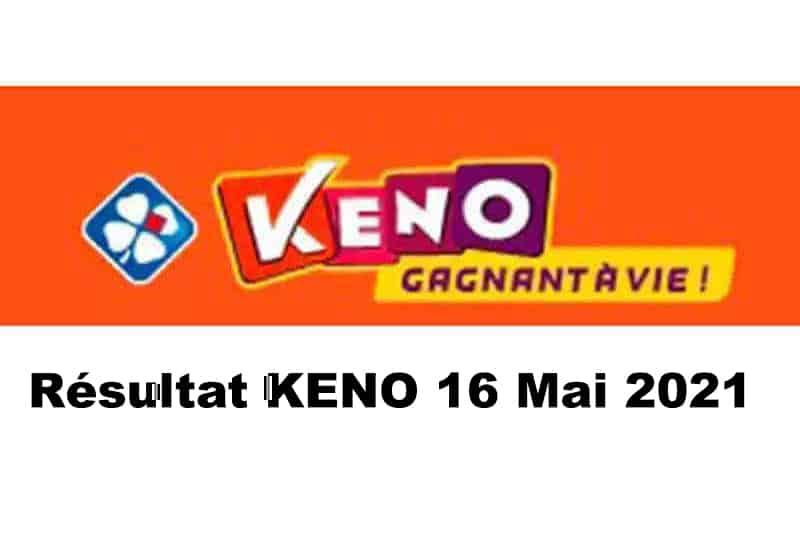 Resultat keno 16 mai 2021 tirage midi et soir