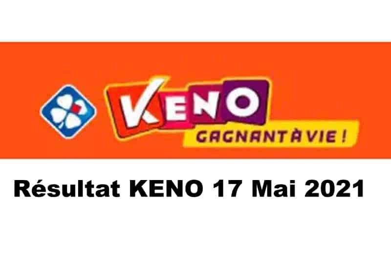 Resultat keno 17 mai 2021 tirage midi et soir