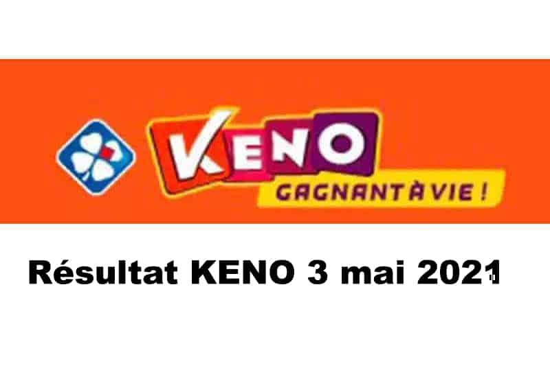 Resultat KENO 3 Mai 2021 tirage midi et soir
