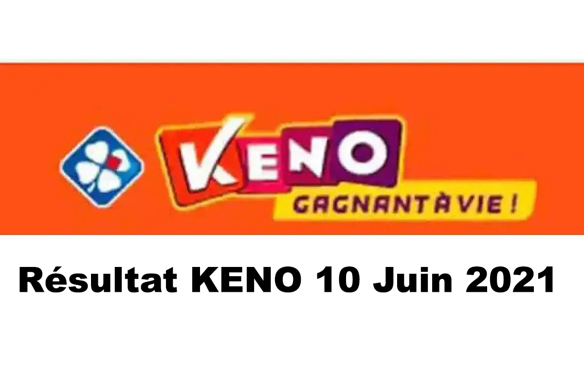 Resultat KENO 10 Juin 2021 tirage midi et soir