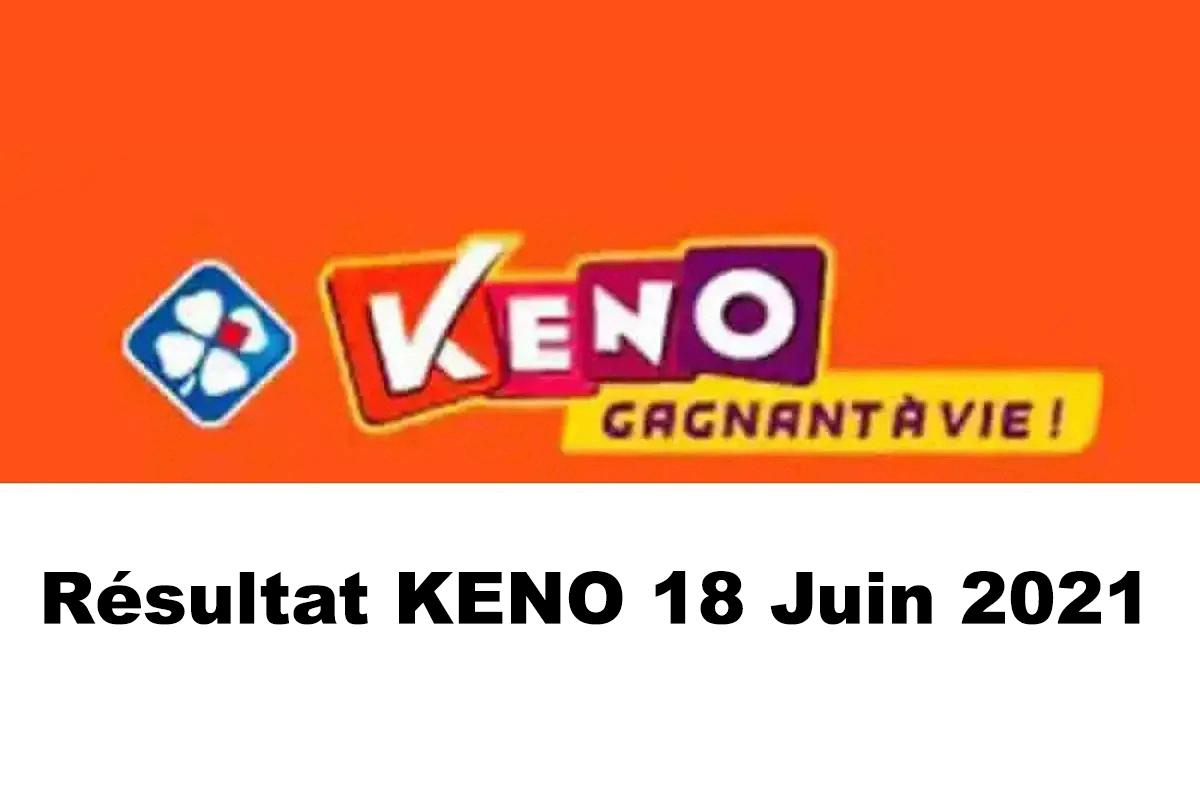 Resultat KENO 18 Juin 2021 tirage midi et soir