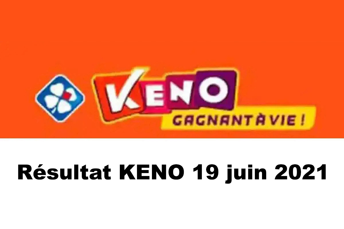 Resultat KENO 19 Juin 2021 tirage midi et soir