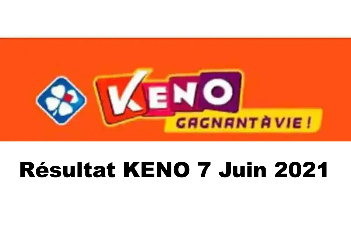 Resultat KENO 7 Juin 2021 tirage midi et soir