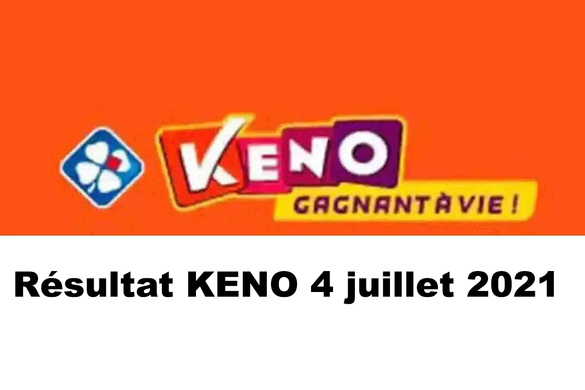 Resultat KENO 4 juillet 2021 tirage midi et soir