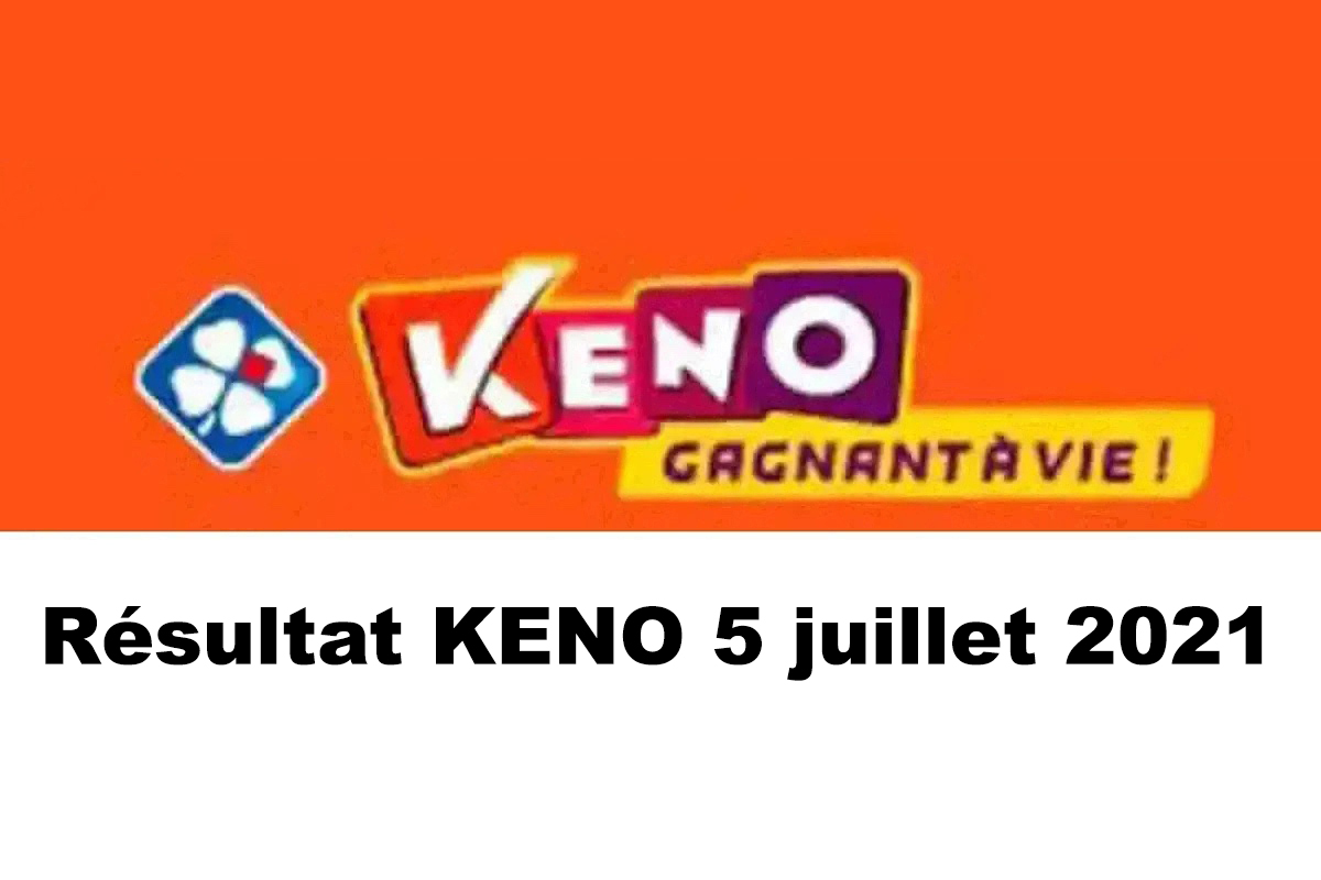 Resultat KENO 5 juillet 2021 tirage midi et soir